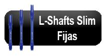 L-Shaft Slim Fijas